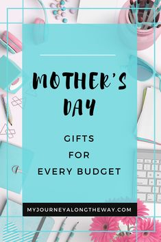 Mothers Day Gift Ideas For Every Budget