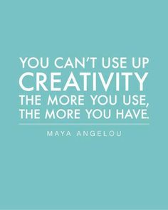 TOP CREATIVITY quotes and sayings by famous authors like Maya Angelou : You can't use up creativity, the more you use, the more you have ~Maya Angelou Words Quotes, Me Quotes, Motivational Quotes, Inspirational Quotes, Sayings, Famous Quotes, Brainy Quotes, Career Quotes, Positive Quotes