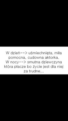 To chyba ja. Mood Quotes, Daily Quotes, True Quotes, Sad Texts, Sad Pictures, Saddest Songs, More Than Words, Strong Quotes, True Stories