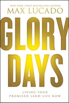 Let Max Lucado lead you in a journey to find your joy again in Glory Days. #litfusereads #amreading