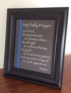 The Thin Blue Line Prayer for any sheriff, deputy, officer, or policeman. Materials: glass black wooden frame 10 inside blue ribbon decal - silver Thanks for shopping my handmade shop! Law Enforcement Quotes, Law Enforcement Wife, Police Wife Life, Police Family, Police Girlfriend, Police Officer Prayer, Police Gifts, Lines Quotes, The Calling
