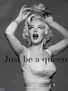 Be a queen!