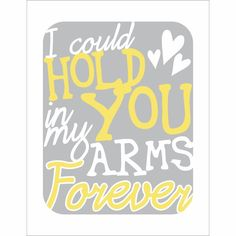 Typography Art Print in yellow, grey and white - In My Arms Forever v2. $20.00, via Etsy.