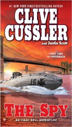 For book club, added audible to the kindle book, The Spy (Isaac Bell series Book 3) - Kindle edition by Clive Cussler, Justin Scott. Literature & Fiction Kindle eBooks @ Amazon.com.