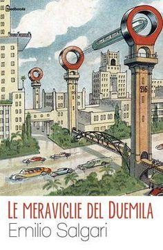 [¯|¯] Ebook: Le meraviglie del Duemila - Emilio Salgari ( clicca l'immagine x leggere il post )