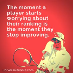 The moment a player starts worrying about their ranking is the moment they stop improving.