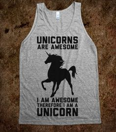 Unicorns Are Awesome I Am Awesome Therefore I Am A Unicorn - Quotes and Sayings - Skreened T-shirts, Organic Shirts, Hoodies, Kids Tees, Baby One-Pieces and Tote Bags