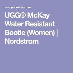 fbe7b133383 UGG® McKay Water Resistant Bootie (Women)