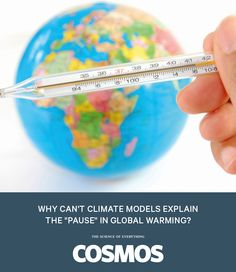 """Why can't climate models explain the """"pause"""" in global warming? Scientists are beginning to hone in on the answer."""