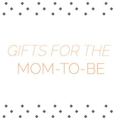 Gifts for the mom to be by The Bitty Adventure