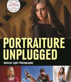 Portraiture Unplugged: Natural Light Photography PDF