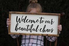 Welcome to our beautiful chaos wood sign, wooden entryway sign, rustic wooden welcome sign, framed welcome signs, housewarming gifts Handmade Signs, Handmade Home Decor, Diy Home Decor, Wooden Welcome Signs, Diy Wood Signs, Funny Welcome Signs, Foyer Decorating, Welcome Gifts, Home
