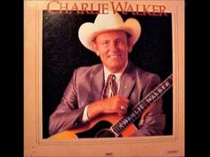 Charlie Walker - I Was Doin' Her Wrong