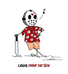 Casual Friday the 13th