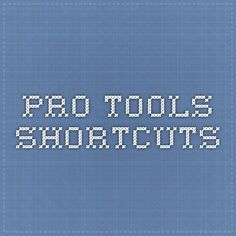 Pro Tools Shortcuts
