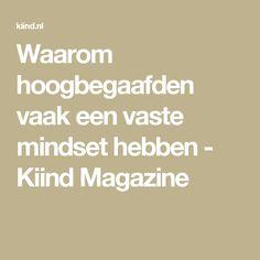 Waarom hoogbegaafden vaak een vaste mindset hebben - Kiind Magazine
