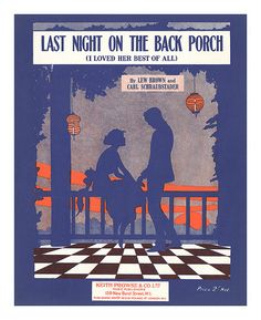 """Last Night On The Back Porch (I Loved Her Best of All)"" ~ 1923 Sheet music cover."