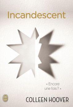 Découvrez Indécent, Tome 2 : Incandescent, de Colleen Hoover sur Booknode, la communauté du livre