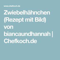 Zwiebelhähnchen (Rezept mit Bild) von biancaundhannah | Chefkoch.de
