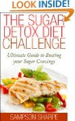 The Sugar Detox Diet Challenge - Ultimate Guide to Busting your Sugar Cravings (Sugar Addiction Detox Cure: Kiss your Sugar Cravings Goodbye):Amazon:Kindle Store