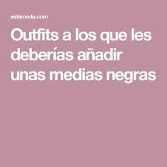 Outfits a los que les deberías añadir unas medias negras