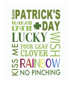 Here's a free Saint Paddy's Day print for you.  We like Irish Day around here.  If you do to, you can print this out (it's sized to 8x10), ...