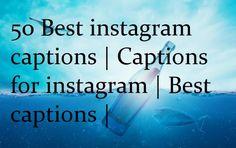 50-best-instagram-captions-captions-for-instagram-best-captions