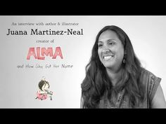 Interview with Juana Martinez-Neal, creator of Alma and How She Got Her . Reading Response, No Response, Read 180, Book Presentation, Meet The Teacher, Hispanic Heritage, Book Trailers, Love Book, Book Publishing