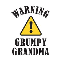 Check out this awesome 'Warning+Grumpy+Grandma' design on @TeePublic!