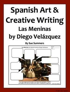 Spanish Art Creative Writing Activity Las Meninas by Diego Velazquez - by Sue Summers - Students use their imaginations and creativity as they complete 8 callout speech bubbles.