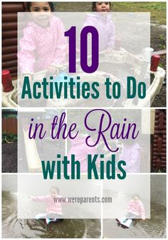 10 Activities to Do in the Rain with Kids - Outdoor rain activities