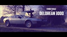 DELOREAN 3000 starring Femke Fatale