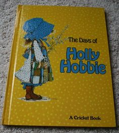 Days of Holly Hobbie by Hobbie 1977 Hardcover Cricket Book | eBay