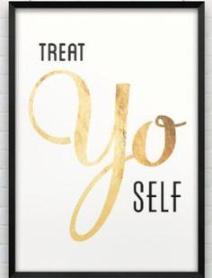 treat yo self | #wordstoliveby