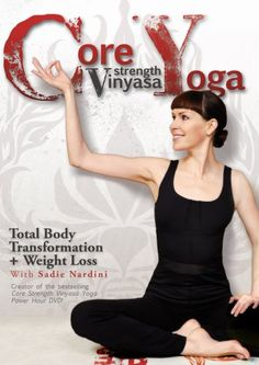 Core Strength Vinyasa Yoga Total Body Transformation and Weight Loss with Sadie Nardini
