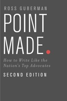 Point Made: How to Write Like the Nation's Top Advocates by Ross Guberman http://www.amazon.com/dp/0199943850/ref=cm_sw_r_pi_dp_T-DFvb07CPXZK