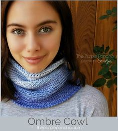The Ombre Cowl is great for a beginner and makes a nice solid accessory, no holes, just warmth. Gently nestled around your neck, this will be a favorite go to cowl. The lovely, smooth transition of colors make it look elegant and classy. It's reversible and has a different texture on both sides. Get the free crochet pattern at www.thepurpleponcho.com