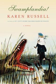 Swamplandia by Karen Russell