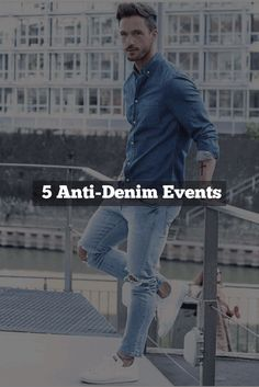 Occasions where one should never be caught dead in Denims!