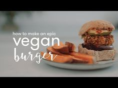 How to make a delicious and healthy Vegan Burger Recipe | Madeleine Shaw - YouTube