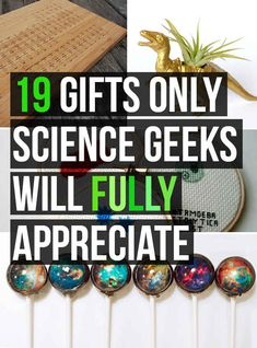 19 Gifts Only Science Geeks Will Fully Appreciate | @meganmcchesney @lilKoala27 @vpenna