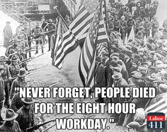 Vote out the corporate GOP and keep the liberal benefits workers died for.