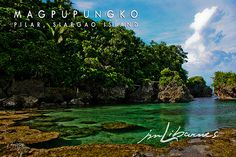 Magpupungko, Pilar, Siargao Island, Philippines. Just supposed to be a beautiful beach and swimming hole that beats Thailand and Bali
