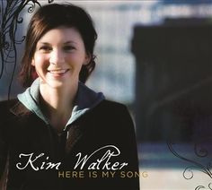 Kim Walker-Smith: Here Is My Song