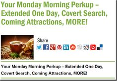 Your Monday Morning Perkup – Extended One Day, Covert Search, Coming Attractions, MORE!