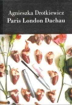 Książka Paris London Dachau autorstwa Dorotkiewicz Agnieszka , dostępna w Sklepie EMPIK.COM w cenie . Przeczytaj recenzję Paris London Dachau. Zamów dostawę do dowolnego salonu i zapłać przy odbiorze!