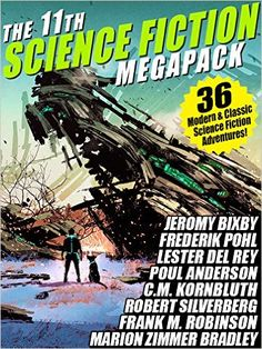 AmazonSmile: The 11th Science Fiction MEGAPACK®: 36 Modern and Classic Science Fiction Stories eBook: Fritz Leiber, Robert Silverberg, Frederik Pohl, Hal Clement, C.M. Kornbluth: Kindle Store