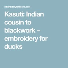 Kasuti: Indian cousin to blackwork – embroidery for ducks