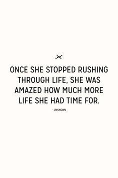 More life, less rush.