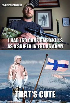 Simo Häyhä: 506 combined sniper and smg kills. Army Humor, Army Memes, Military Memes, Dankest Memes, Funny Signs, Funny Jokes, Hilarious, Best Funny Pictures, Funny Images